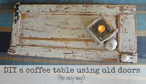 Old Wooden Coffee Tables by How To Make A Wood Coffee Table Out Of An Old Door An Upcycle