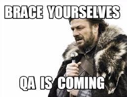 Qa Memes - meme maker brace yourselves qa is coming