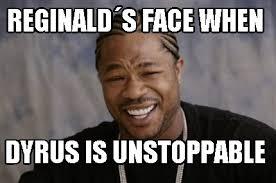 Reginald Meme - meme creator reginald盍s face when dyrus is unstoppable meme