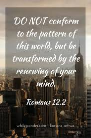 Gospel Quotes About Love by Best 25 Romans 12 2 Ideas On Pinterest Romans 12 15 Romans 12