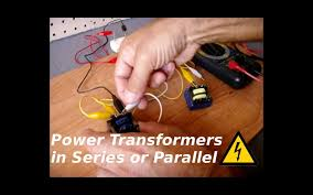 using power transformers in parallel or in series youtube