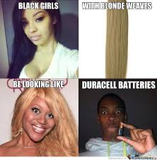 Weave Memes - weaves memes best collection of funny weaves pictures