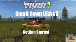 farming simulator 17 small town usa v3 episode 1 youtube