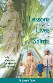 lessons from the lives of the saints daily reflections for growth