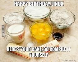 Happy Birthday Cake Meme - happy birthday linux here s your cake go compile it yourself make