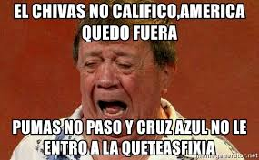 Memes Cruz Azul Vs America - el chivas no califico america quedo fuera pumas no paso y cruz