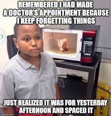 Doctor Appointment Meme - microwave kid imgflip