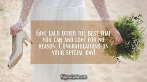 Best Wishes For Wedding Couple Give Each Other The Best That You Can And Love For No Reason