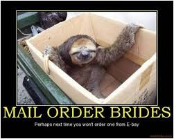 Mail Order Bride Meme - yadogg 盪 ordering a russian mailorder bride from ebay