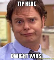 Make A Meme Org - tip here dwight wins make a meme