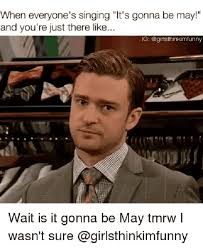 Justin Timberlake May Meme - what are the it s gonna be may memes and 16 best ones with justin