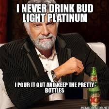how many calories in a 12 oz bud light beer bud light platinum calories get drunk not fat