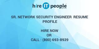 Security Engineer Resume Sr Network Security Engineer Resume Profile Hire It People We