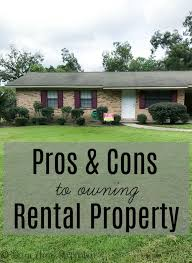 pros and cons of renting a house pros and cons to owning a rental property down home inspiration