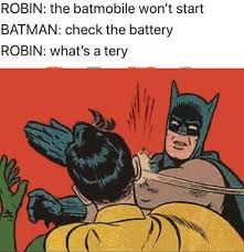 What Sa Meme - check the battery what s a tery bat prefix know your meme