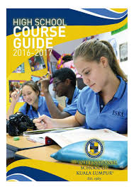 high course guide 2016 2017 by iskl issuu