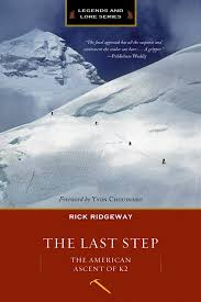 the last step the american ascent of k2 legends and lore rick