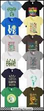 inspirational quote shirts 46 best earth day design inspiration images on pinterest t