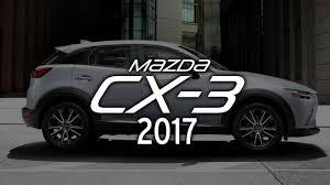 mazda 2017 mazda cx 3 2017 youtube