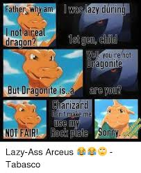 Dragonite Meme - father why am was lazy during not a real 1st gen child dragon