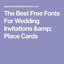 free fonts for wedding invitations the best free fonts for wedding invitations place cards save the
