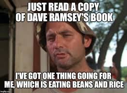Dave Ramsey Meme - so i got that goin for me which is nice meme imgflip