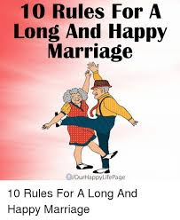 Happy Marriage Meme - 10 rules for a long and happy marriage of ourhappy lifepage 10