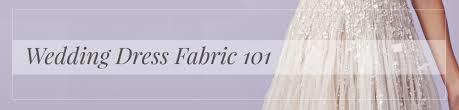 Wedding Dress Fabric Wedding Dress Fabric 101 Kleinfeld Bridal