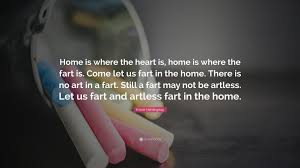Home Is Where The Heart Is Ernest Hemingway Quote U201chome Is Where The Heart Is Home Is Where