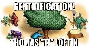 Meme Loftin - gentrification thomas tj loftin make a meme