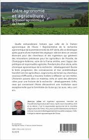 chambre d agriculture aisne entre agronomie et agriculture la station agronomique de l aisne