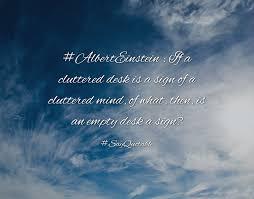 Cluttered Desk Albert Einstein Quote About Death Walks Among Us Sayquotable