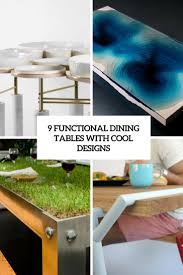 9 functional dining tables with cool designs digsdigs