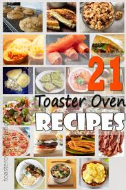 Cooking In Toaster Oven A Chef U0027s Secret Weapon U2013 21 Toaster Oven Recipes That Will