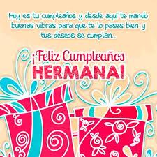 imagenes para cumpleaños de mi hermana hermosas imágenes de felicitaciones de cumpleaños para mi hermana