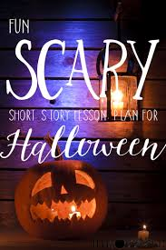 scary short story lesson plan for halloween peek at my week i u0027m