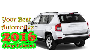 jeep patriot back 2016 jeep patriot car review 2016 youtube