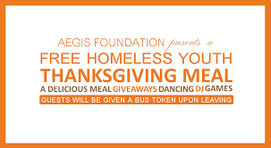 Thanksgiving Foundation Our First Thanksgiving Dinner For Homeless Youth Aegis Foundation
