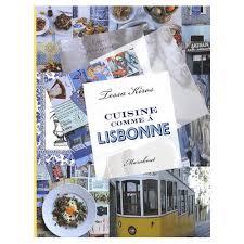 livre cuisine portugaise cuisine comme à lisbonne de tessa kiros format broché