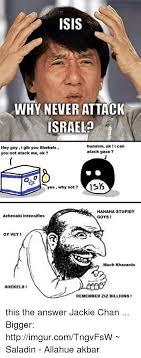 Shekels Meme - isis why never attack israel can hummm ok hey goy i gib you