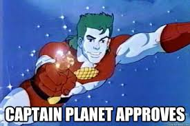 captain planet approves captain planet approves quickmeme