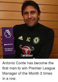 First Of The Month Meme - barclays manager of the month carabao antonio conte has become the