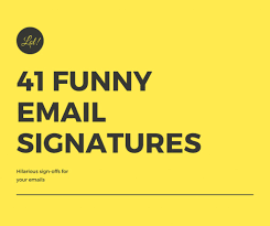 witty u0026 funny email signatures u0026 sign offs that will make your day