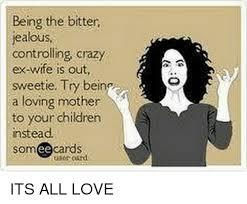 Ex Wife Meme - 25 best memes about crazy ex wife crazy ex wife memes