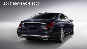 cars mercedes 2017 2017 mercedes maybach s600 2017 new best luxury car youtube