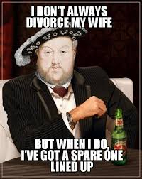 Henry Meme - most interesting henry viii memes