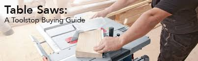 table saw buying guide table saws a toolstop buying guide