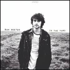 sam beeton album review u0027in the yard u0027