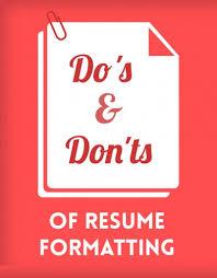 formatting resume the do s don ts of resume formatting