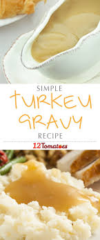 we ve got an easy peasy gravy recipe to lighten your load and make